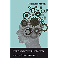 Jokes and their Relation to the Unconscious (English Edition)
