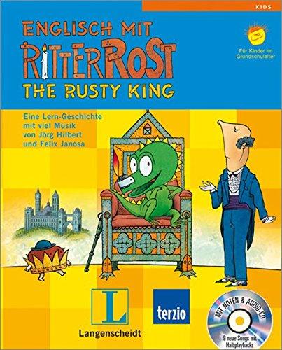 Langenscheidt Englisch mit Ritter Rost - The Rusty King - Bilderbuch mit Audio-CD: Eine Lern-Geschichte mit viel Musik