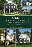 Old Frontenac Minnesota: Its History and Architecture