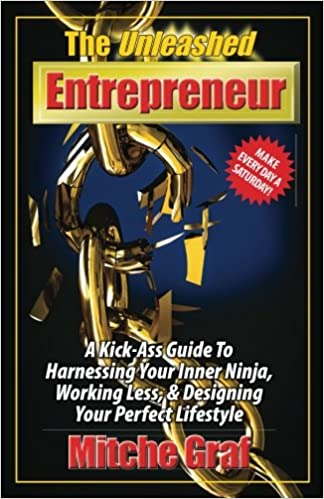 The Unleashed Entrepreneur: A Kick-Ass Guide To Harnessing ...