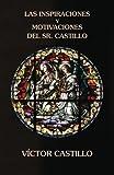 Las inspiraciones y motivaciones del Sr. Castillo (Spanish Edition)