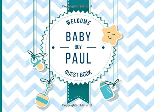 Paul: Welcome baby boy guest book (Personalized guestbooks for baby (Personalized Baby Shower Guest Book)