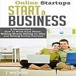 Online Startups: Start a Business: 2 Manuscripts | T. Whitmore