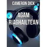 Agam riaghailtean (Scots Edition)