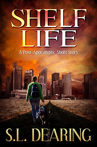 Shelf Life: A Post-Apocalyptic Short Story
