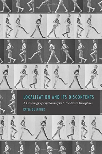 Localization and Its Discontents: A Genealogy of Psychoanalysis and the Neuro Disciplines