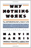 Why Nothing Works: The Anthropology of Daily Life (Touchstone Books (Paperback))