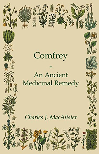 Comfrey - An Ancient Medicinal Remedy