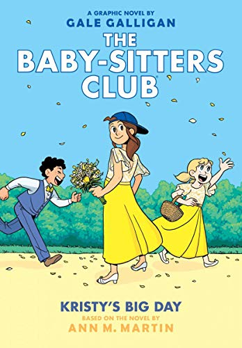 Kristy's Big Day (The Baby-Sitters Club Graphic Novel #6): A Graphix Book: Full-Color Edition by Graphix