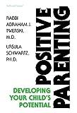 Positive Parenting, Abraham J. Twerski, 0899066453