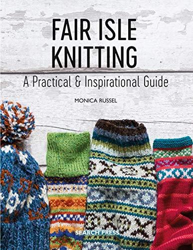 (Fair Isle Knitting: A Practical & Inspirational Guide)