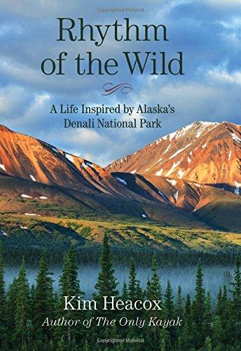 Denali National Park History (Rhythm of the Wild: A Life Inspired by Alaska's Denali National Park)