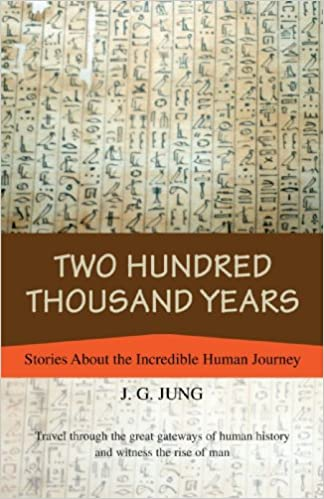 Buy Two Hundred Thousand Years: Stories about the Incredible Human