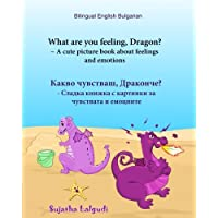 Bulgarian: What are you feeling,Dragon (Bilingual Bulgarian): Bulgarian childrens books