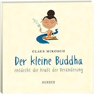 Der kleine Buddha entdeckt die Kraft der Veränderung (Der kleine Buddha) Hörbuch
