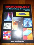 Microbiology with Health Care Applications, Benathen, Isaiah Amiel, 0898632153