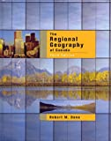 The Regional Geography of Canada, Bone, Robert M., 0195419332