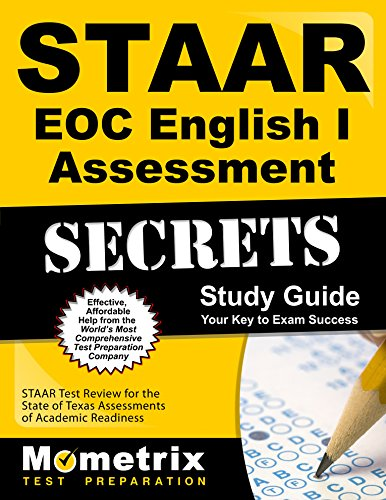 STAAR EOC English I Assessment Secrets Study Guide: STAAR Test Review for the State of Texas Assessments of Academic Readiness (Mometrix Secrets Study Guides)