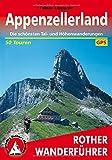 Appenzellerland: Die schönsten Tal- und Höhenwanderungen. 50 Touren. Mit GPS-Tracks (Rother Wanderführer)