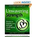 Unwavering Strength: Stories to Inspire you through challenging times
