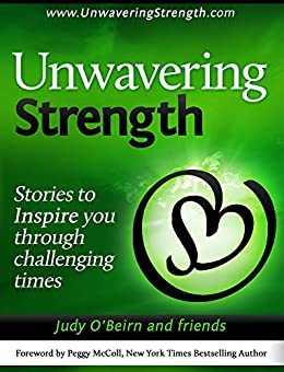 Unwavering Strength: Stories to Inspire you through challenging times by [O'Beirn, Judy]