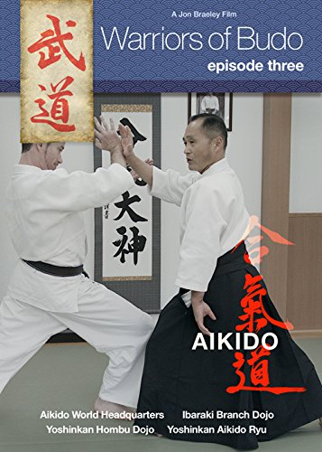 Warriors of Budo. Episode Three: Aikido