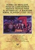 Honra de hidalgos, yugo de labradores : nuevos textos para el estudio de la sociedad rural alavesa (1332-1521)
