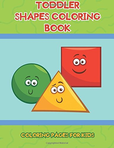 Toddler Shapes Coloring Book: Coloring Pages for Kids: 9781945287176 ...