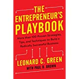 The Entrepreneur's Playbook: More than 100 Proven Strategies, Tips, and Techniques to Build a Radically Successful Business