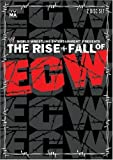 The Rise and Fall of ECW by World Wrestling Entertainment