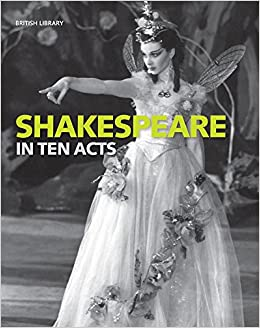 Shakespeare in Ten Acts