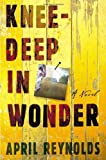 Knee-Deep in Wonder, April Reynolds, 0805073469