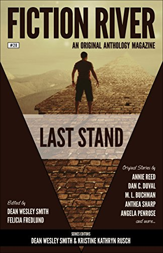 Fiction River: Last Stand (Fiction River: An Original Anthology Series Book 20)