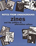 Notes from Underground: Zines and the Politics of Alternative Culture (Microcosm Publishing)