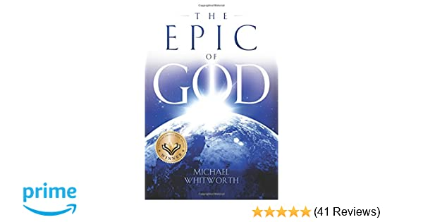 The Epic of God: A Guide to Genesis: Michael Whitworth, Jeff