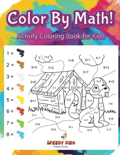 Color By Math! Activity Coloring Book for Kids (Math Number Color By)