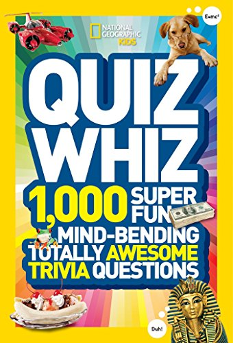 National Geographic Kids Quiz Whiz: 1,000 Super Fun, Mind-bending, Totally Awesome Trivia Questions (World General Knowledge Quiz Questions And Answers)