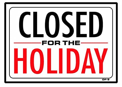 closed for the holiday 10x14 heavy duty plastic sign