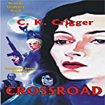 Crossroad: The Gunsmith Series #3 | C. K. Crigger