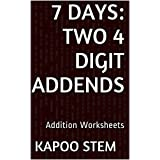 7 Addition Worksheets with Two 4-Digit Addends: Math Practice Workbook (7 Days Math Addition Series)