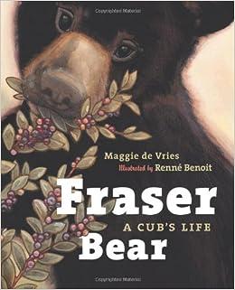 Book Fraser Bear: A Cub's Life