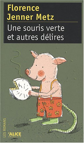 Une Souris Verte (Et Autres D'Lires) (English and French Edition)