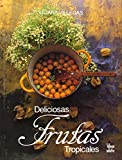 img - for Deliciosas Frutas Tropicales (Cultura del Cafe) book / textbook / text book