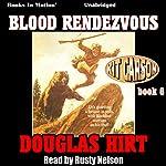 Blood Rendezvous: Kit Carson, Book 6 | Douglas Hirt