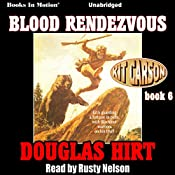 Blood Rendezvous: Kit Carson, Book 6 | Douglas Hirt