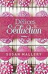 Délices & Séduction, tome 2 par Mallery