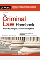 Criminal Law Handbook, The: Know Your Rights, Survive the System Paperback