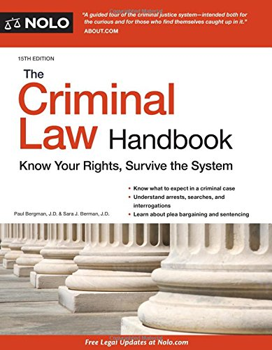 Criminal Law Handbook, The: Know Your Rights, Survive the System by NOLO
