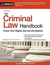 Criminal Law Handbook, The: Know Your Rights, Survive the System