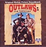 Soundtrack: Outlaws: The Legend of O.B. Taggart